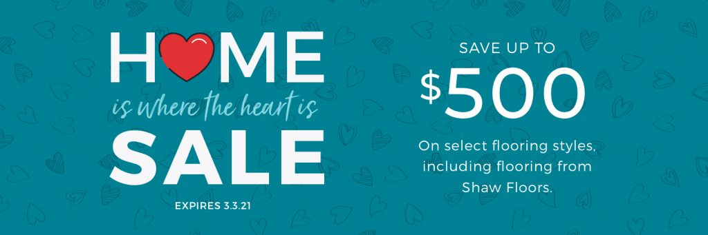 Home is Where the Heart is Sale | Piedmont Floors